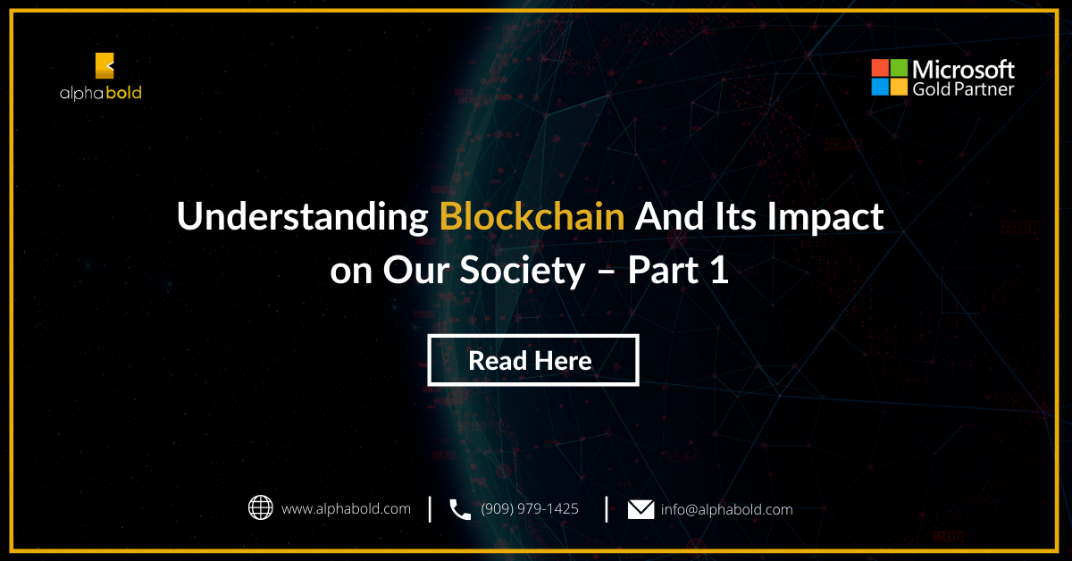 Understanding Blockchain And Its Impact on Our Society – Part 1